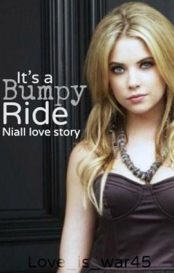 It's A Bumpy Ride. *Niall Horan Finished*