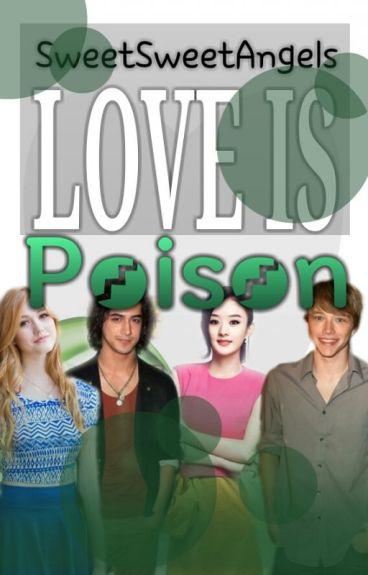 Love is Poison by SweetSweetAngels