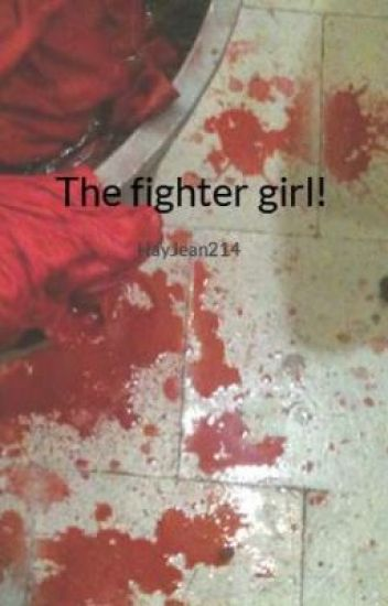 The fighter girl!