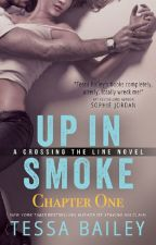 UP IN SMOKE (Chapter One) by AuthorTessaBailey