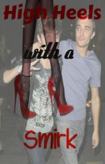 High Heels with a Smirk (Nathan Sykes/Tom Parker Fanfic)
