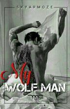 My WolfMan by SkyArmoze