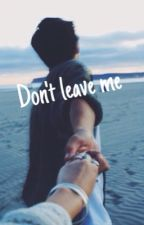 Don't leave me // Matthewespinosa by espinosaxxxx