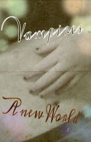 Vampires; A new World (Part 4)