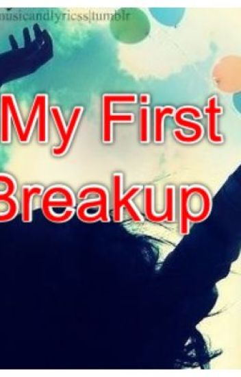 My First Breakup