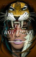 Le Roi Tigre (correction) by Moyara_18