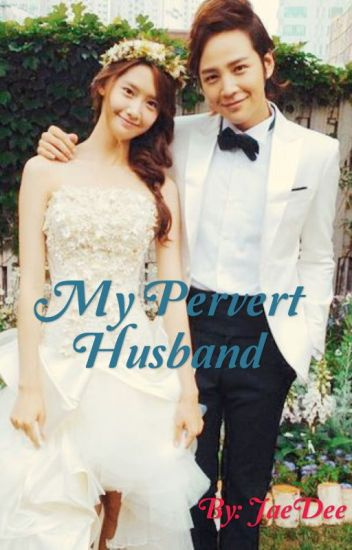 My Pervert Husband