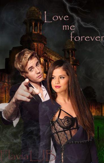 Love me forever  (Justin Bieber FF)