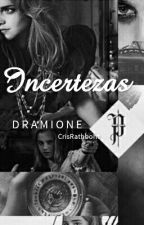 Dramione - Incertezas by CrisRathbone