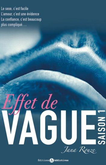 Effet de Vague (Publié chez Addictives - Extraits Saison 1, 2 et 3 )
