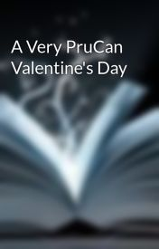 A Very PruCan Valentine's Day by Ireadtoomuchfantasy