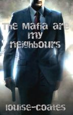 The Mafia are my neighbours by louise-coates