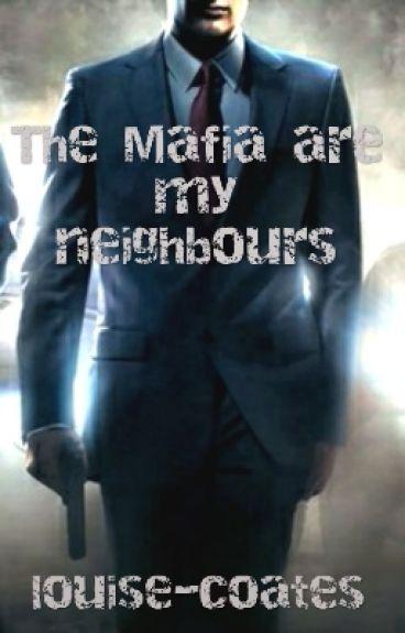 The Mafia are my neighbours