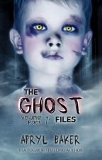 The Ghost Files V4 by AprylBaker7