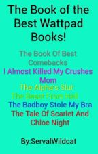 The Book of the Best Wattpad Books! by ServalWildcat