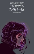 The Girl Who Stopped The War by ShibangiDas