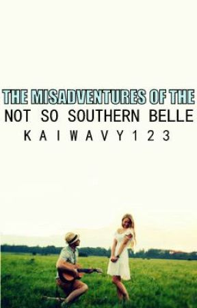 THE MISADVENTURES OF THE NOT SO SOUTHERN Bellé by kaiwavy123