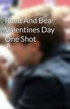 Reed And Bea Valentines Day One Shot by KayleighDeming