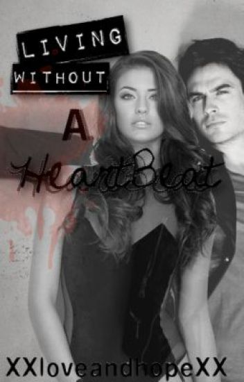 Living without a heartbeat (~VD Fanfic~)