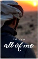 All of Me (A Fazza Fanfic) ✔ by MzFrappe