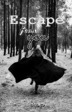 Escape From You by Vousmevoyez-