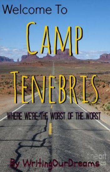 Welcome To Camp Tenebris