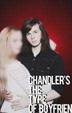 Chandler's the type of boyfriend by TrashRiggs