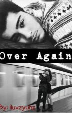 Over Again by iluvzyuhz
