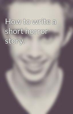 How to write a short horror movie