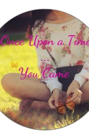 Once Upon a Time...  You Came (Harry Styles)