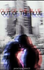 Out of the Blue || m.f. REWRITING by digitaldruggie