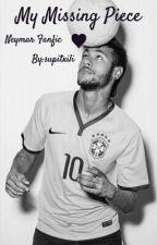 My Missing Piece | Neymar (Completed) by rawrrbean