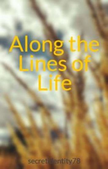 Along the Lines of Life