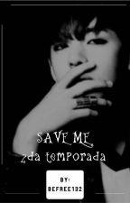 Save Me (Taehyung)   -2da Temporada- by BeFree132