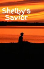 Shelby's Savior   A #Shyler Fanfiction *DISCONTINUED* by ChloAvery