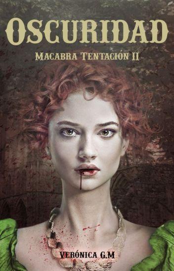 Macabra Tentación - 2.Oscuridad