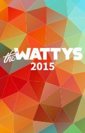 # Wattys2015 (CLOSED) by TheWattys
