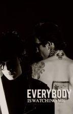 Everybody's Watching Me. by trumattblack