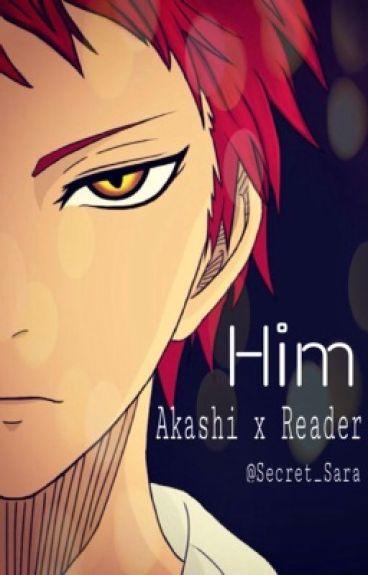 Him ~ Akashi Seijuro x Reader