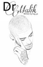 Dr Malik • Ziall by hug_ya