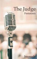 The Judge // pentatonix love | ✔️ by brerush