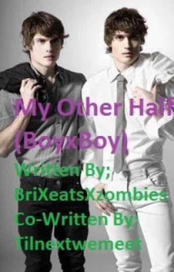 My Other Half (BoyxBoy)