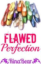 Flawed Perfection by RinaBear