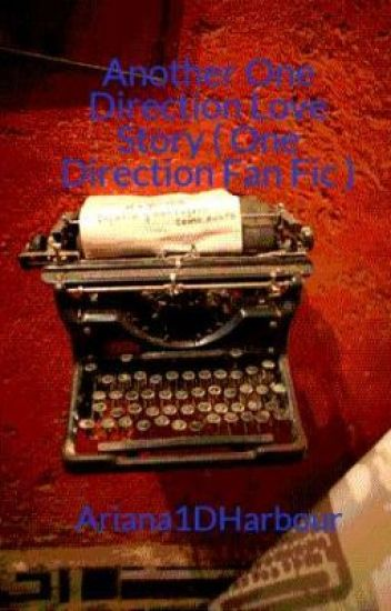 Another One Direction Love Story ( One Direction Fan Fic )