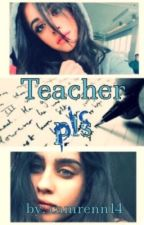 Teacher pls(Camren) by camrenn14