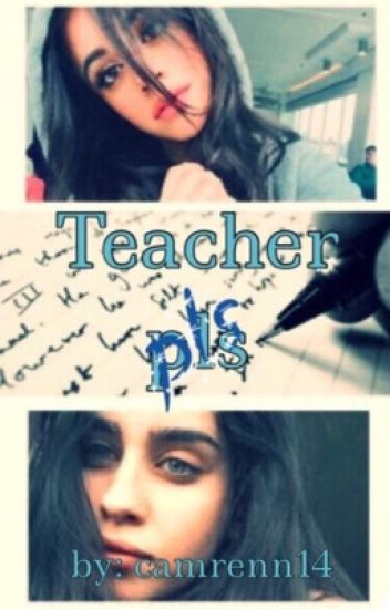 Teacher pls(Camren)