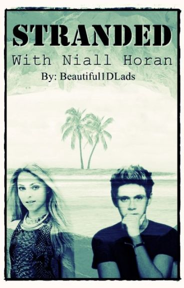 Stranded with Niall Horan || n.h.