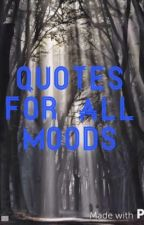 Quotes For All Moods by theinsaneandthesane