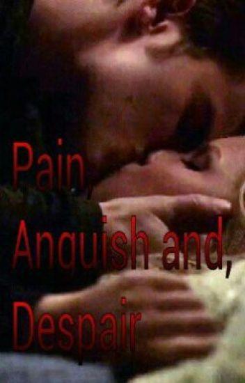 Pain, Anguish, and Despair ® - Stebekah