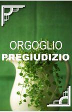 Orgoglio e Pregiudizio by AkamegaSlytherin